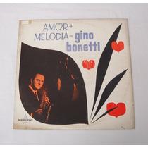 Gino Bonetti Amor + Melodía Lp Vinilo