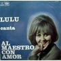 Lulu-al Maestro Con Amor--vinilo-long Play-de Coleccion-joya