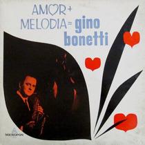 Gino Bonetti - Amor Mas Melodia
