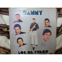 Vinilo Danny Y Los Del Fuego