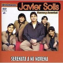 Javier Solis / Fuerza Y Juventud - Serenata A Mi Morena - Cd
