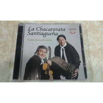 La Chacarerata Santiagueña Como Diciendo Adiós
