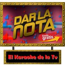 Karaoke De La Tv Dar La Nota,con 750 Canciones Envio Hoy