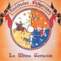 Amistades Peligrosas Cd: La Última Tentación ( España )