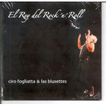 Ciro Fogliatta & Las Blusettes - El Rey Del Rock And Roll