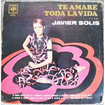 Vinilo.-lp./ Javier Solis./ Te Amare Toda La Vida.
