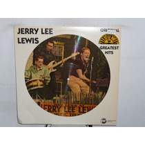 Jerry Lee Lewis Greatest Hits Picture Disc Americano