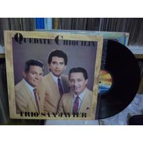 Trio San Javier (impecable 1990) Quedate Chiquilin
