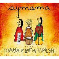 Aymama: Canta María Elena Walsh - Cd