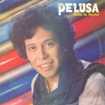 Cd De Pelusa - Toda La Noche Bajado De Lp