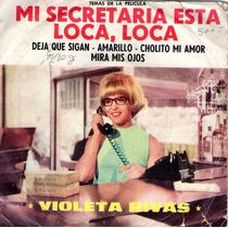 Violeta Rivas - Mi Secretaria Esta Loca, Loca (maxi Simple)