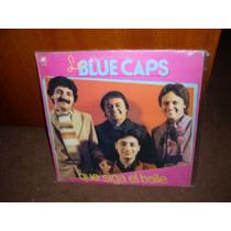 Los Blue Caps - Que Siga El Baile -vinilo Sello Mh Impecable