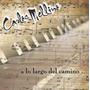 Carlos Mellino Ex Alma & Vida Cd A Lo Largo Del Camino