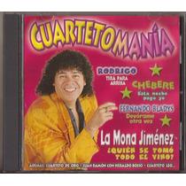 Cuartetomania Cd La Mona Jimenez Ridrigo Chebere Bladys Etc.