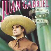 Juan Gabriel Cd El Mexico Que Se Nos Fue Editado En 1995