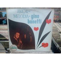 Gino Bonetti Amor+melodía Lp Lacapsula