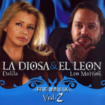 Dalila Y Leo Mattioli - La Diosa & El Leon Remix Volumen 2