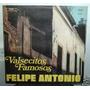 Felipe Antonio Valsecitos Famosos Ensueño Vinilo Argentino