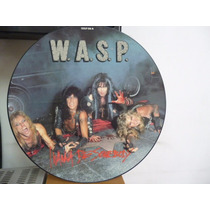 Wasp I Wanna Be Somebody / Tormentor Picture Disc Ingles