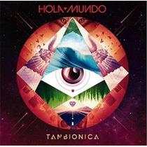 Tan Bionica - Hola Mundo - Disco Compacto Original