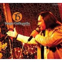 Sergio Galleguillo: 15 Años - En Vivo (cd + Dvd)