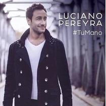Cd Luciano Pereyra - Tu Mano 2015
