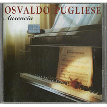 Cd Original Osvaldo Pugliese Ausencia