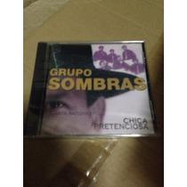 Grupo Sombras-chica Pretensiosa-cd Nuevo+cd Pibes Chorros De