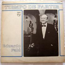 Eduardo Falú - Tiempo De Partir - Vinilo Lp Nacional