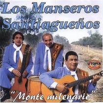 Los Manseros Santiagueños - Monte Milenario - Cd