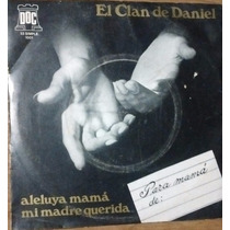 El Clan De Daniel, Simple, Aleluya Mamá, Mi Madre Querida