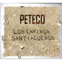 Peteco Carabajal Los Caminos Santiagueños Cd 2015