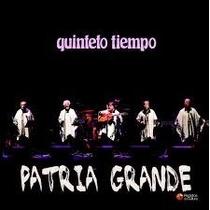 Quinteto Tiempo - Patria Grande - Cd