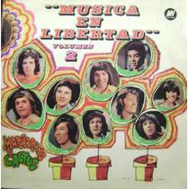 Musica En Libertad Vol 2-vinilo Variado-joya-muy Raro