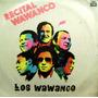 Los Wawanco-recital -vinilo-imposible De Encontrar