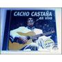Cacho Castaña - En Vivo ( Nuevo )
