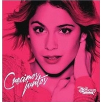Violetta - Crecimos Juntos - Disco Compacto Disney