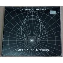 Catupecu Machu - Simetria De Moebius Cd