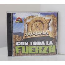 Trulala - Con Toda La Fuerza // Nuevo Sellado!