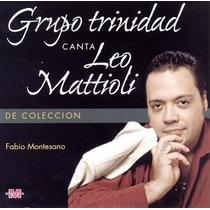 Cd Grupo Trinidad & Leo Mattioli De Coleccion