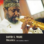 David S. Ware - Organica (solo Saxophones, Volume 2 - Cd