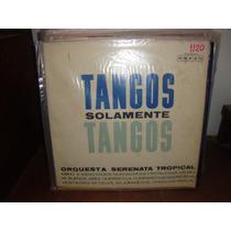 Vinilo Orquesta Serenata Tropical Tangos Solamente Tangos P2