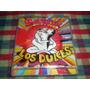 Los Dulces / Sarandi ( O Todas Las Cosas)