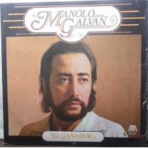 Impecable Disco De Manolo Galvan El Ganador