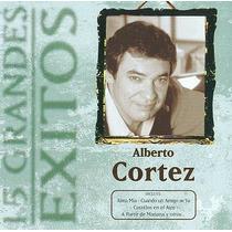 Alberto Cortez Cd: 15 Grandes Éxitos ( Argentina )