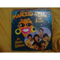 Vinilo Marcelo Veliz Y Los Trigales La Negra
