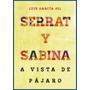 Serrat Y Sabina. A Vista De Pájaro. Luis García Gil