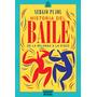 Historia Del Baile. De La Milonga A La Disco. Pujol, Sergio