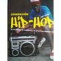 Jeff Chang Generacion Hip-hop Pandillas Grafiti Gangsta Rap