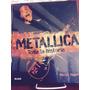 Metallica Toda Su Historia - Martin Popoff - Ed. Blume